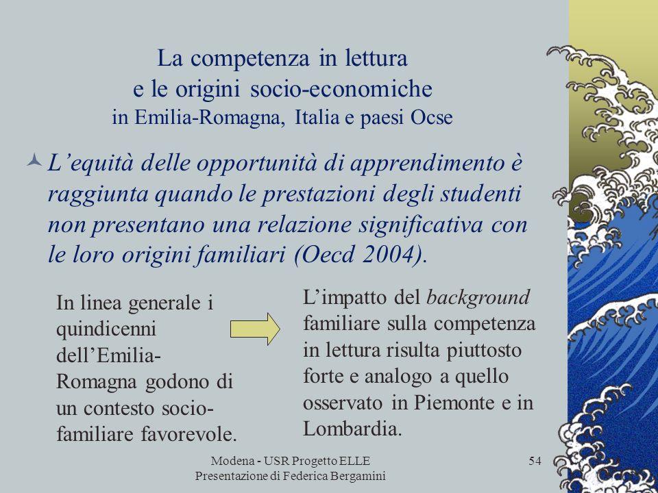 Modena - USR Progetto ELLE Presentazione di Federica Bergamini 53 La competenza in lettura nei diversi tipi di scuola in Emilia-Romagna, Italia e paes