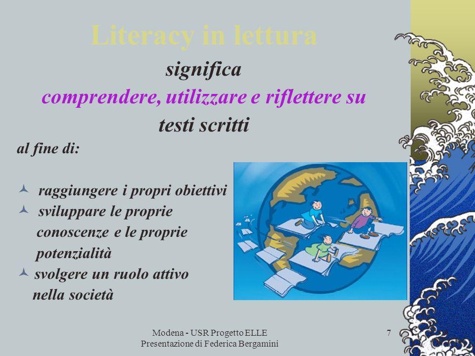 Modena - USR Progetto ELLE Presentazione di Federica Bergamini 6 La literacy in lettura