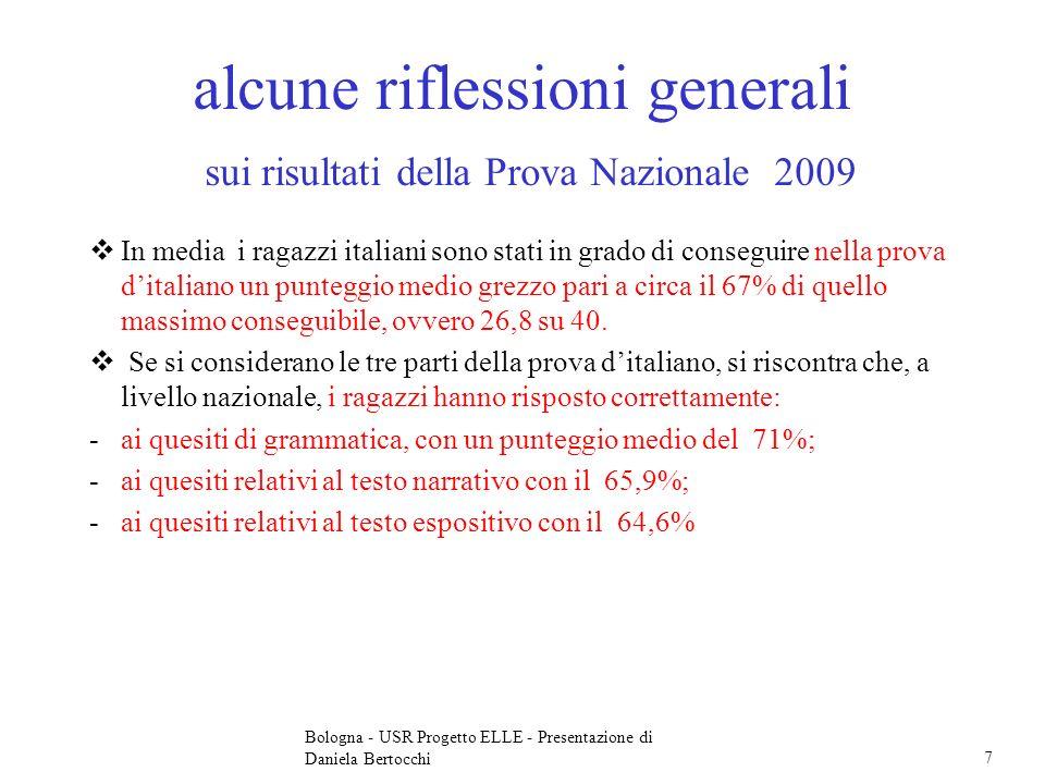 alcune riflessioni generali sui risultati della Prova Nazionale 2009 In media i ragazzi italiani sono stati in grado di conseguire nella prova ditalia