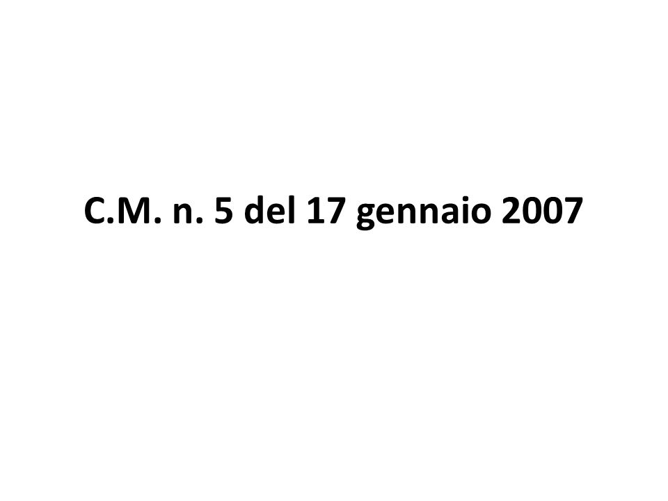 C.M. n. 5 del 17 gennaio 2007