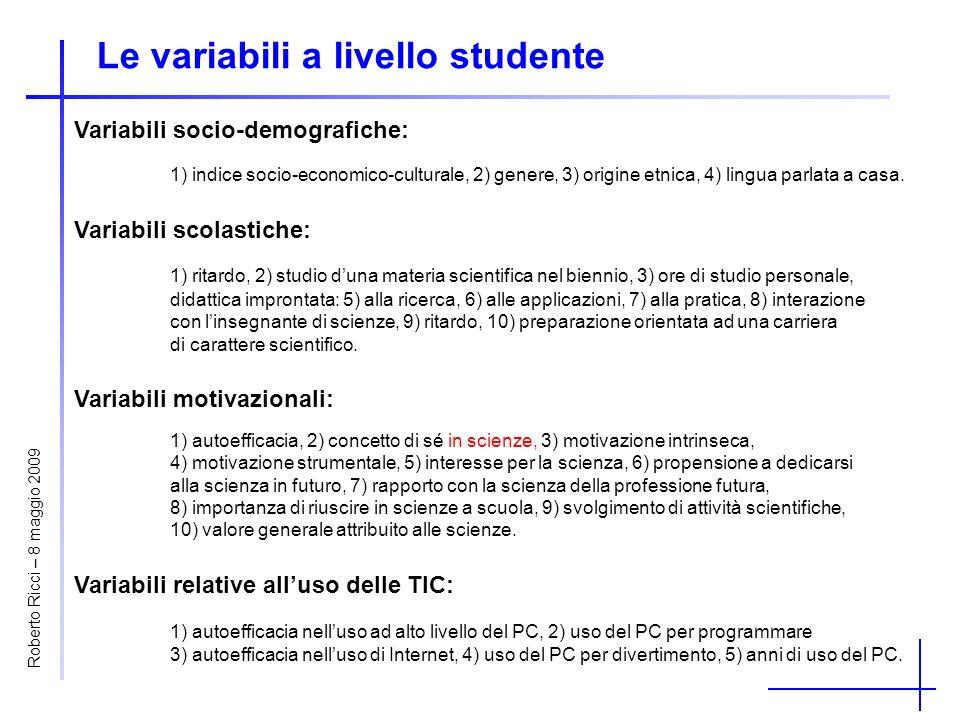 Le variabili a livello studente Variabili socio-demografiche: 1) indice socio-economico-culturale, 2) genere, 3) origine etnica, 4) lingua parlata a casa.
