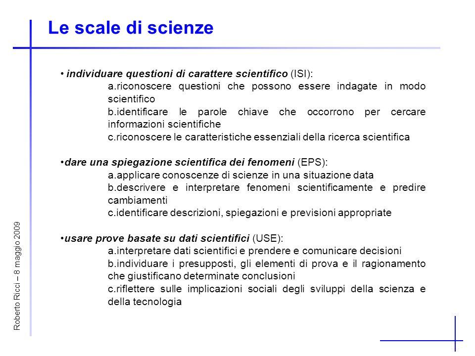 Le scale di scienze individuare questioni di carattere scientifico (ISI): a.riconoscere questioni che possono essere indagate in modo scientifico b.id