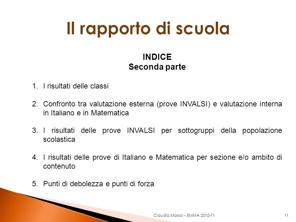 Claudio Massa - EMMA 2010-1111 INDICE Seconda parte 1.I risultati delle classi 2.Confronto tra valutazione esterna (prove INVALSI) e valutazione inter