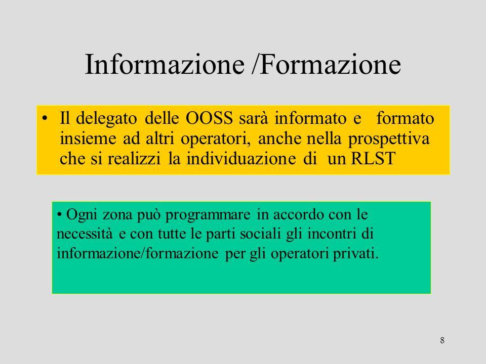 8 Informazione /Formazione Il delegato delle OOSS sarà informato e formato insieme ad altri operatori, anche nella prospettiva che si realizzi la indi