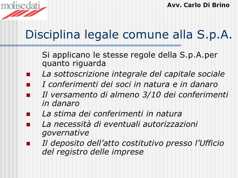 Avv. Carlo Di Brino Disciplina legale comune alla S.p.A. Si applicano le stesse regole della S.p.A.per quanto riguarda La sottoscrizione integrale del