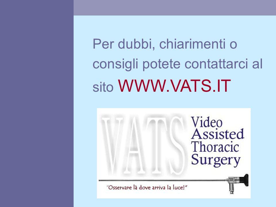 Per dubbi, chiarimenti o consigli potete contattarci al sito WWW.VATS.IT