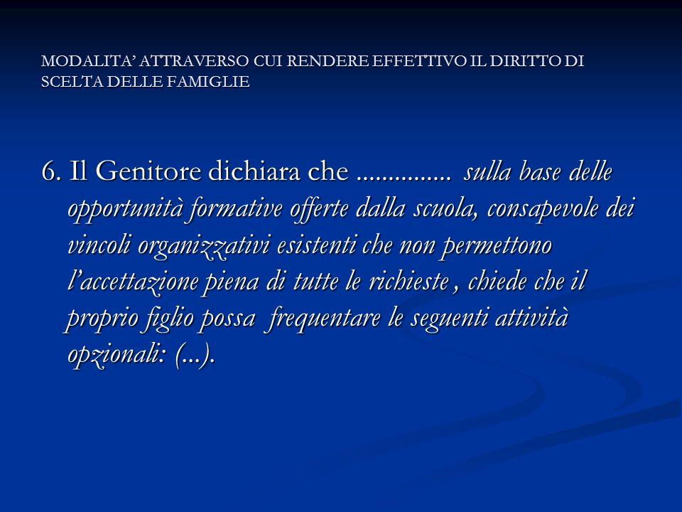 MODALITA ATTRAVERSO CUI RENDERE EFFETTIVO IL DIRITTO DI SCELTA DELLE FAMIGLIE 6.