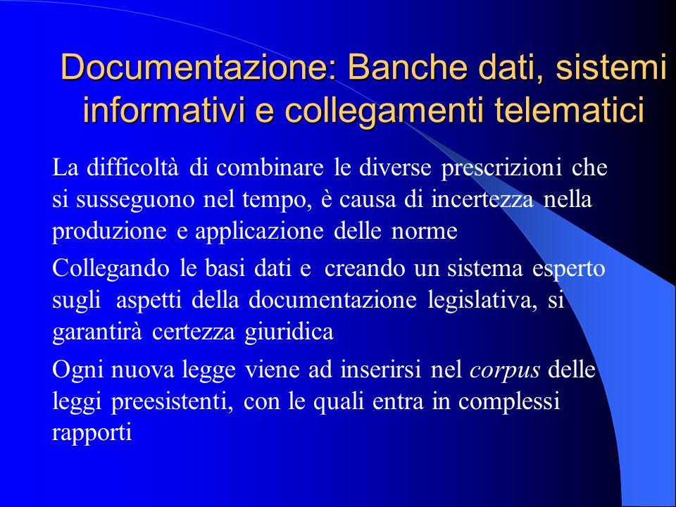Documentazione: Banche dati, sistemi informativi e collegamenti telematici La difficoltà di combinare le diverse prescrizioni che si susseguono nel te