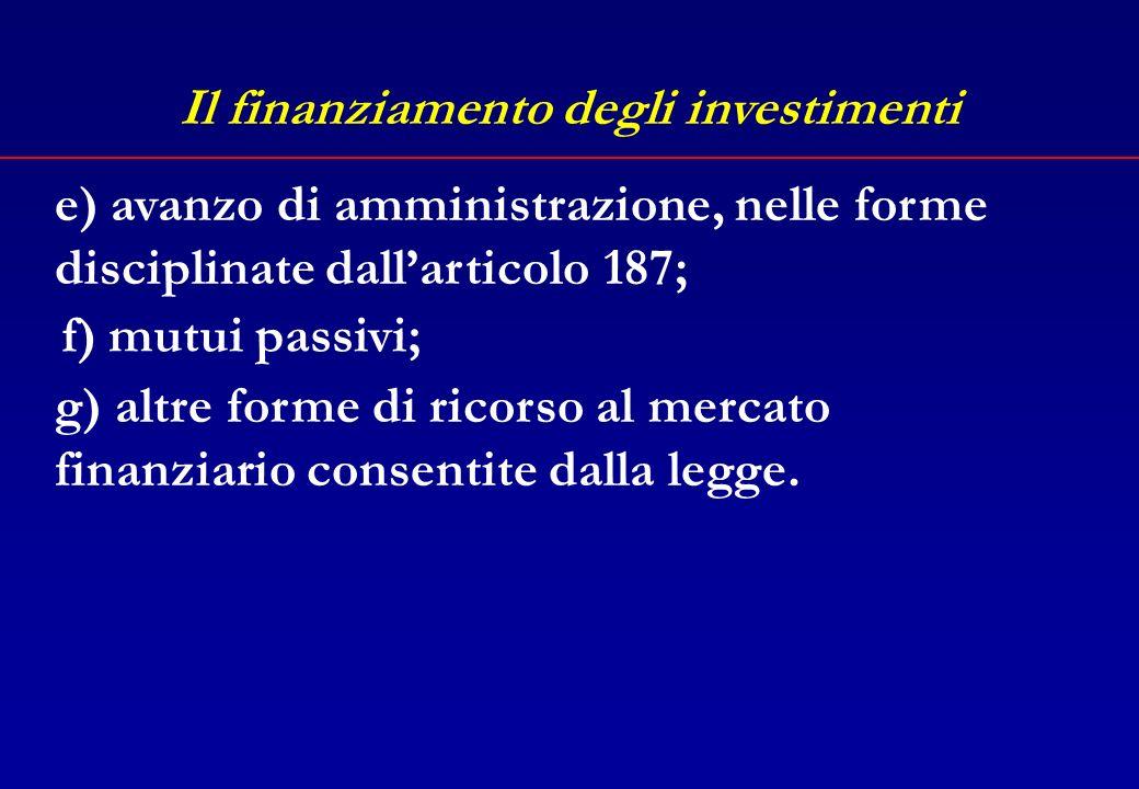 Il finanziamento degli investimenti c) entrate derivanti dall'alienazione di beni e diritti patrimoniali, riscossioni di crediti, proventi da concessi