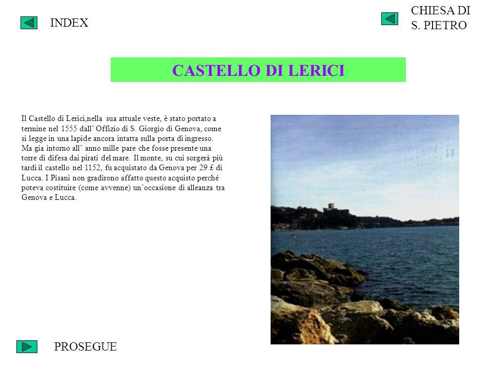 INDEX CHIESA DI S. PIETRO CASTELLO DI LERICI Il Castello di Lerici,nella sua attuale veste, è stato portato a termine nel 1555 dall Offizio di S. Gior