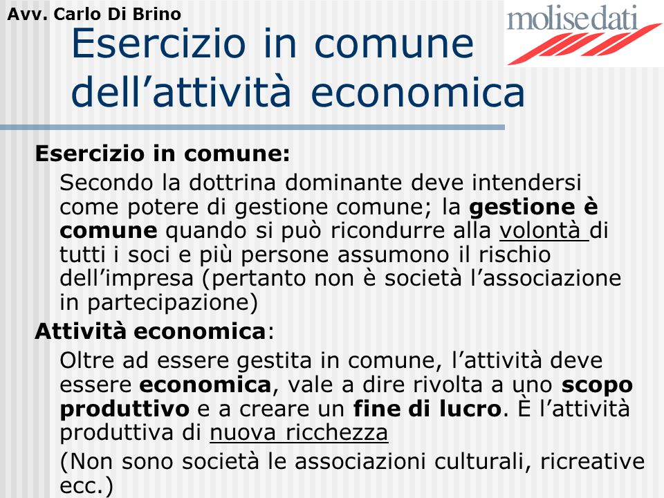 Avv. Carlo Di Brino Esercizio in comune dellattività economica Esercizio in comune: Secondo la dottrina dominante deve intendersi come potere di gesti