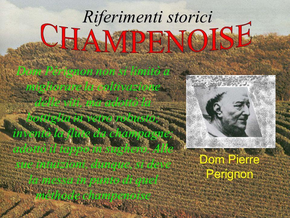 Riferimenti storici Dom Pierre Perignon Dom Pérignon non si limitò a migliorare la coltivazione delle viti, ma adottò la bottiglia in vetro robusto; i