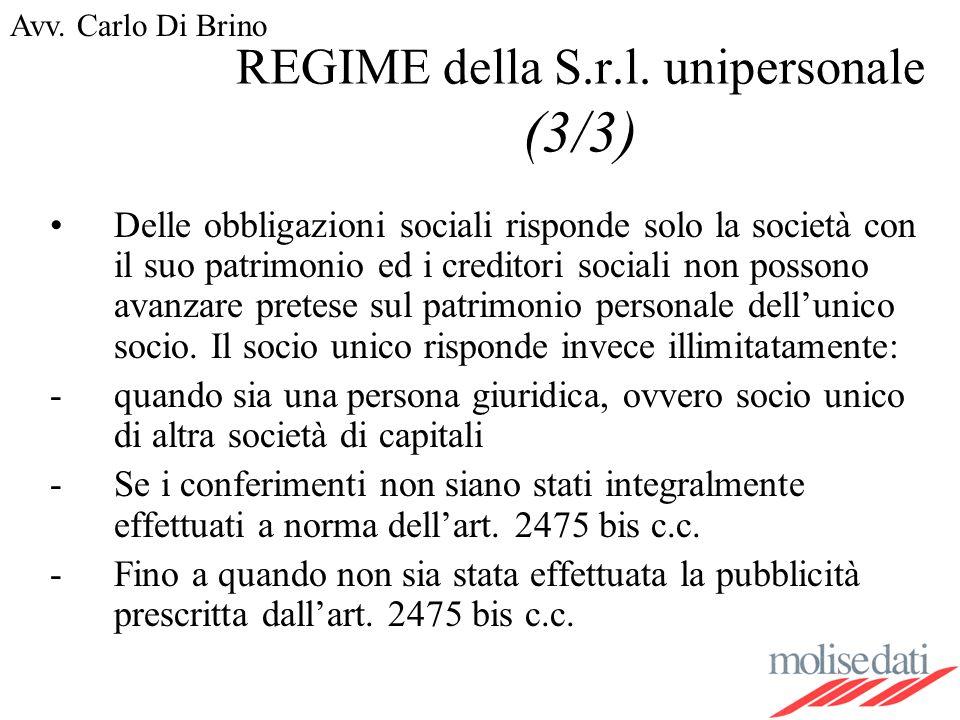 Avv. Carlo Di Brino REGIME della S.r.l. unipersonale (3/3) Delle obbligazioni sociali risponde solo la società con il suo patrimonio ed i creditori so