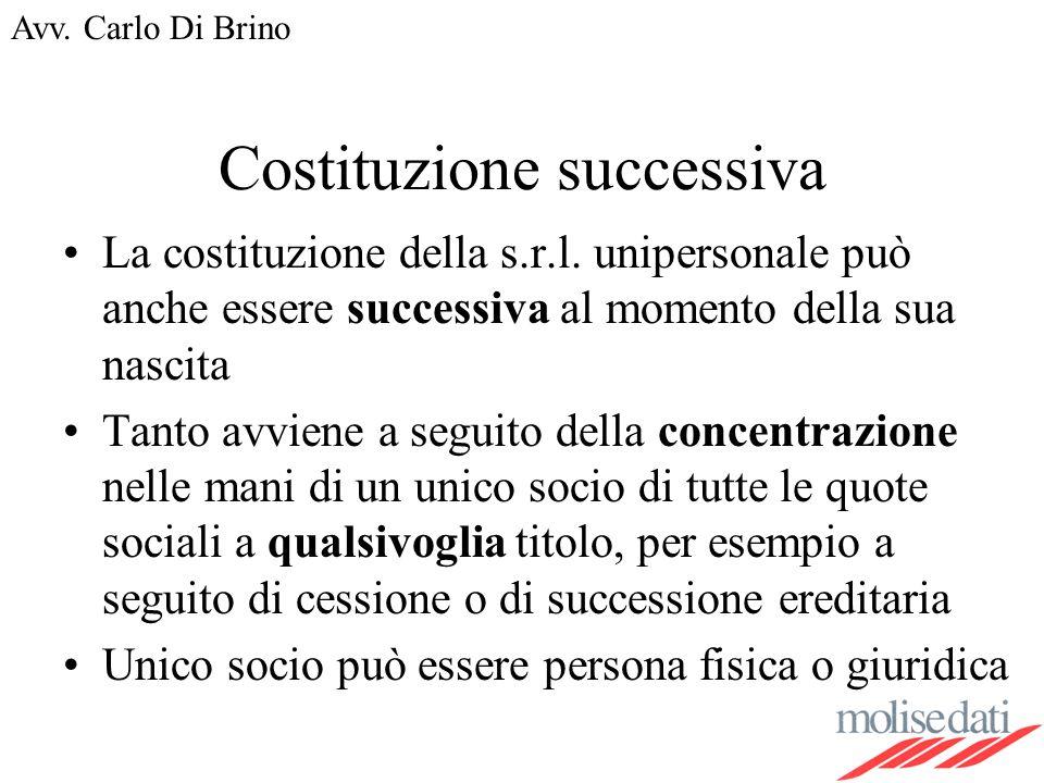 Avv.Carlo Di Brino Costituzione successiva La costituzione della s.r.l.