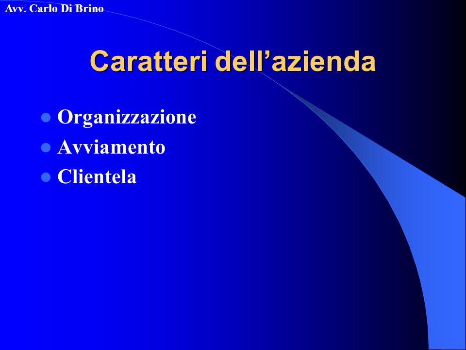 Avv. Carlo Di Brino Caratteri dellazienda Organizzazione Avviamento Clientela