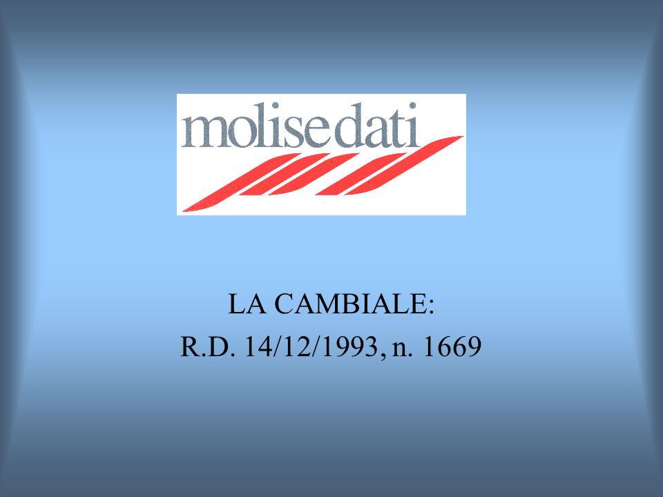 LA CAMBIALE: R.D. 14/12/1993, n. 1669