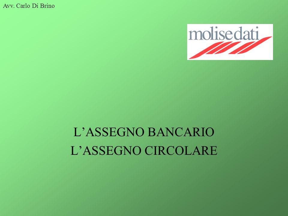 Avv. Carlo Di Brino LASSEGNO BANCARIO LASSEGNO CIRCOLARE