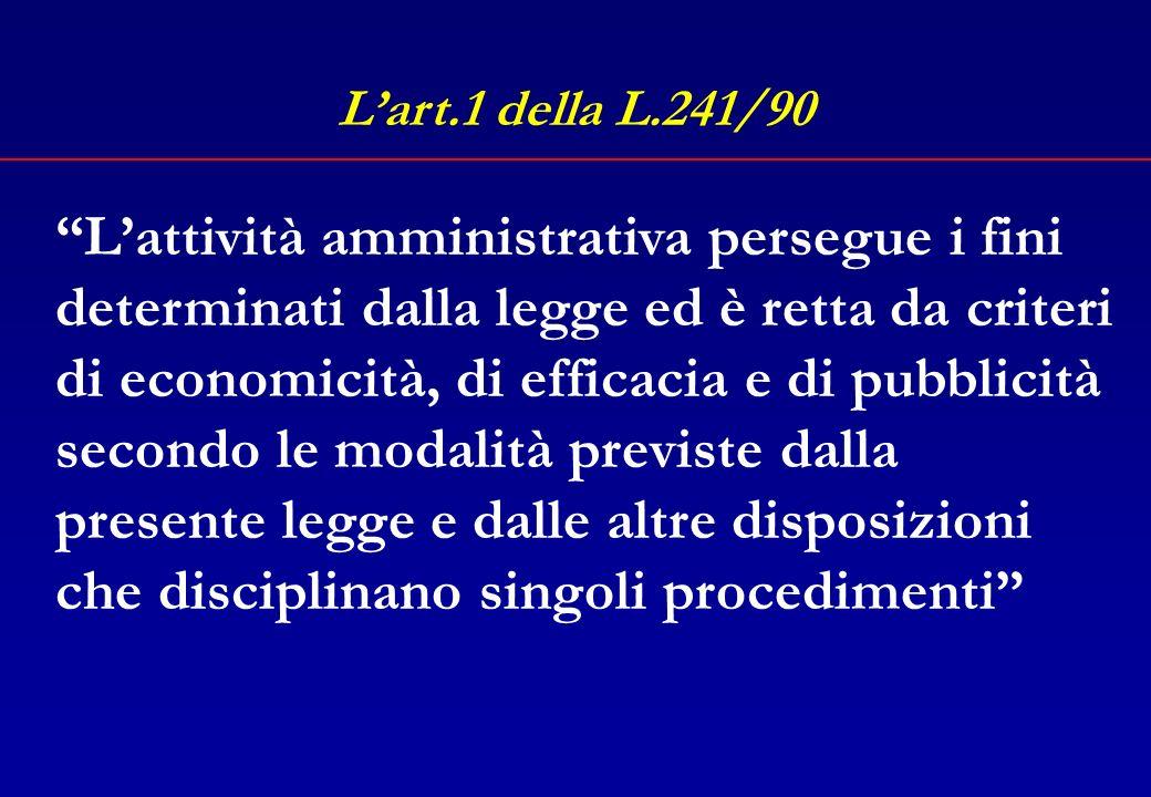 Due articoli di legge emblematici Lart.1 della L.241/90 Lart.3, c.4 della L.20/94