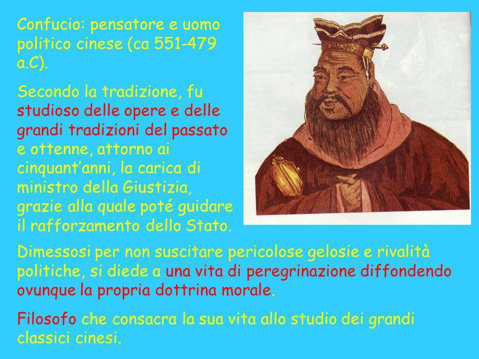 Confucio: pensatore e uomo politico cinese (ca 551-479 a.C). Secondo la tradizione, fu studioso delle opere e delle grandi tradizioni del passato e ot