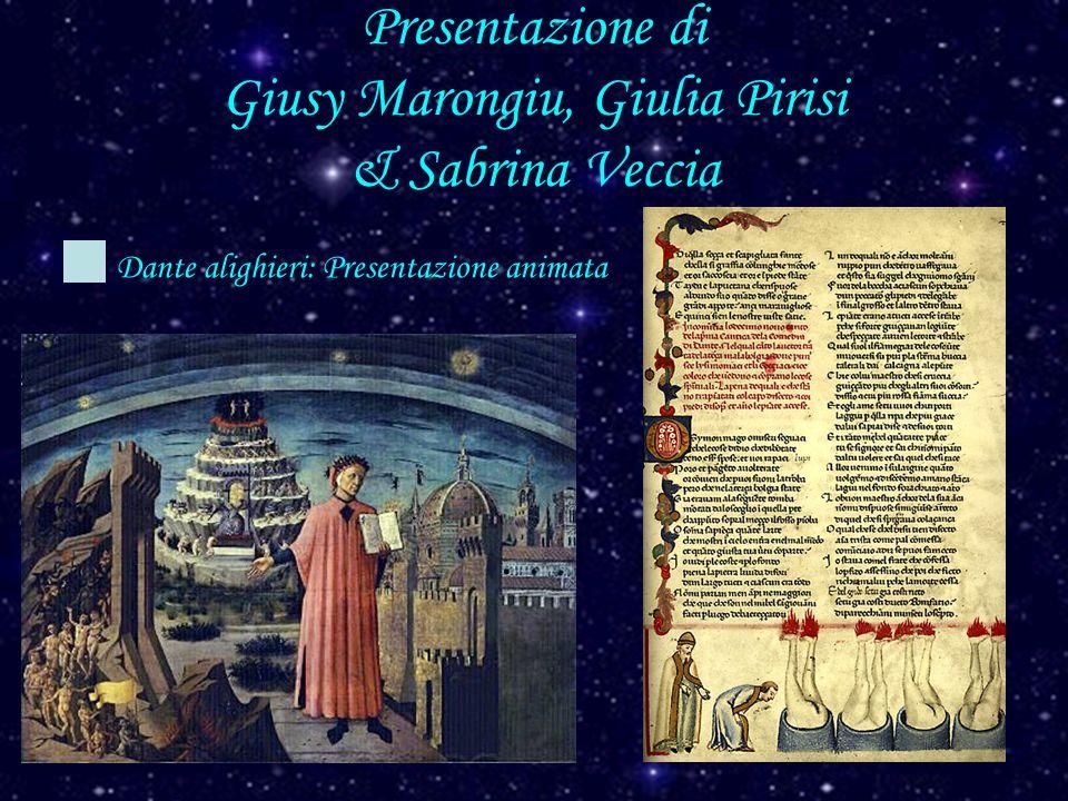 Presentazione di Giusy Marongiu, Giulia Pirisi & Sabrina Veccia Dante alighieri: Presentazione animata
