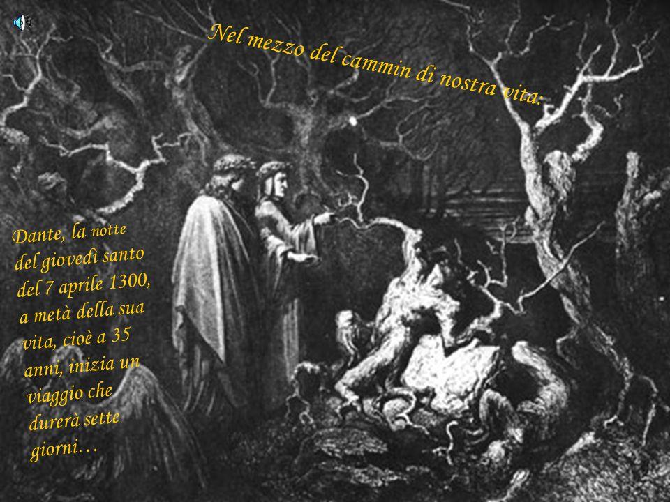 Dante Alighieri: La Divina Commedia Inferno Canto I Nel mezzo del cammin di nostra vita mi ritrovai per una selva oscura ché la diritta via era smarri