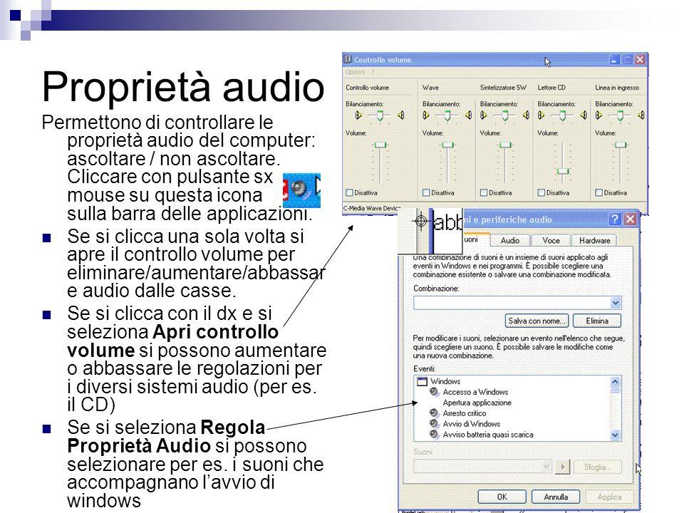 Proprietà audio Permettono di controllare le proprietà audio del computer: ascoltare / non ascoltare. Cliccare con pulsante sx mouse su questa icona s