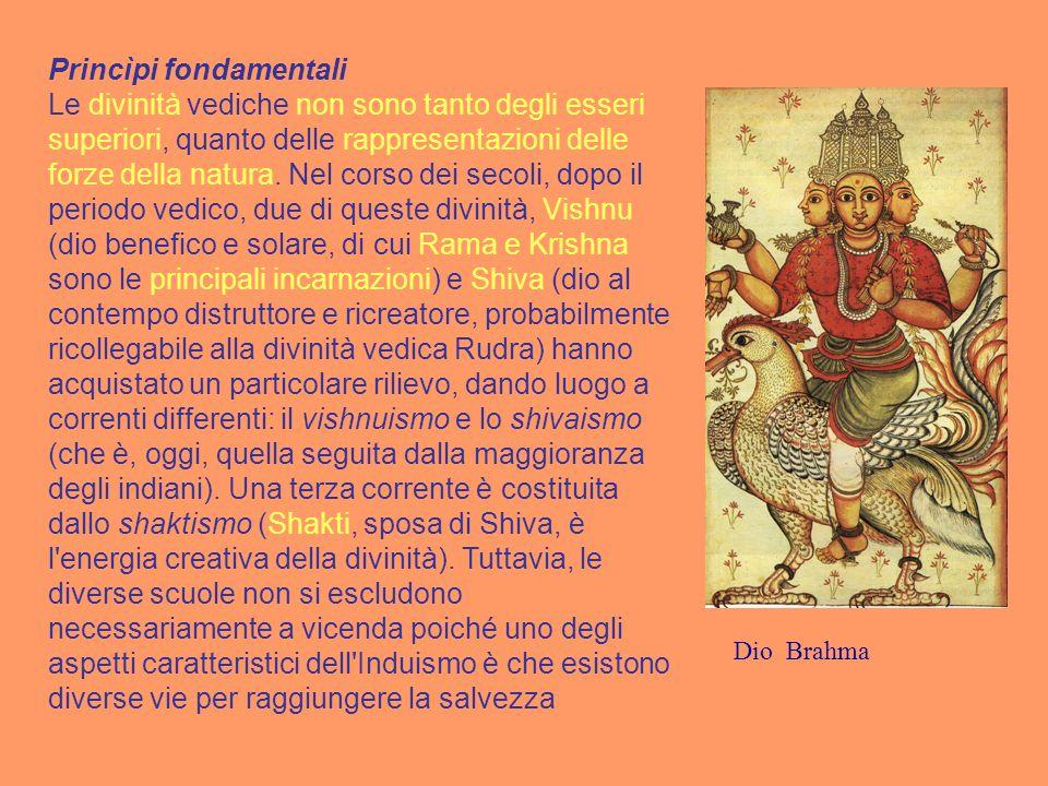 Dio Brahma Princìpi fondamentali Le divinità vediche non sono tanto degli esseri superiori, quanto delle rappresentazioni delle forze della natura. Ne