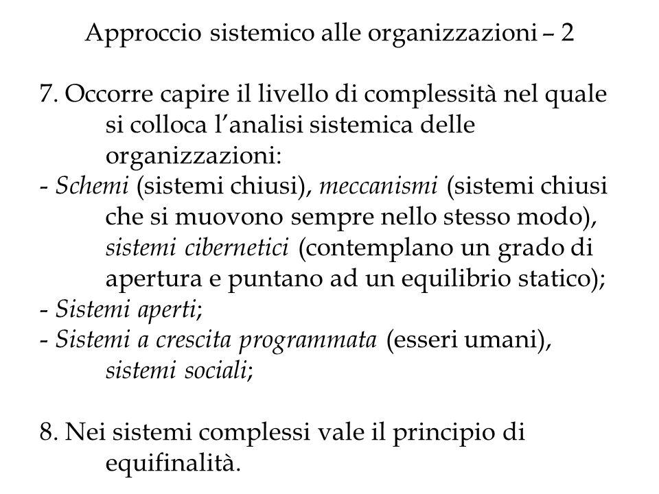 Approccio sistemico alle organizzazioni – 2 7. Occorre capire il livello di complessità nel quale si colloca lanalisi sistemica delle organizzazioni: