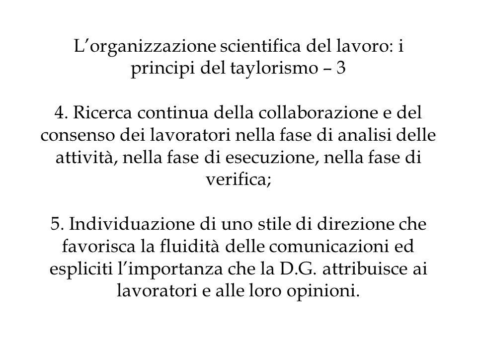 Lorganizzazione scientifica del lavoro: i principi del taylorismo – sintesi Taylor: 1.