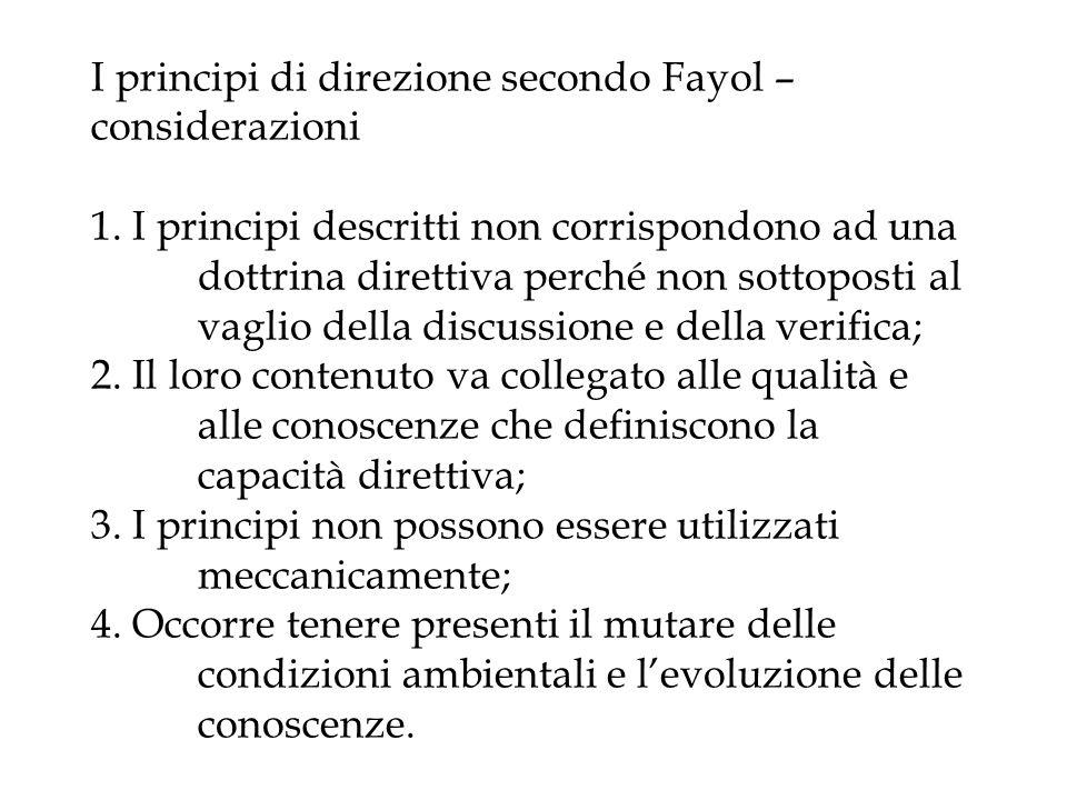I principi di direzione secondo Fayol – considerazioni 1. I principi descritti non corrispondono ad una dottrina direttiva perché non sottoposti al va