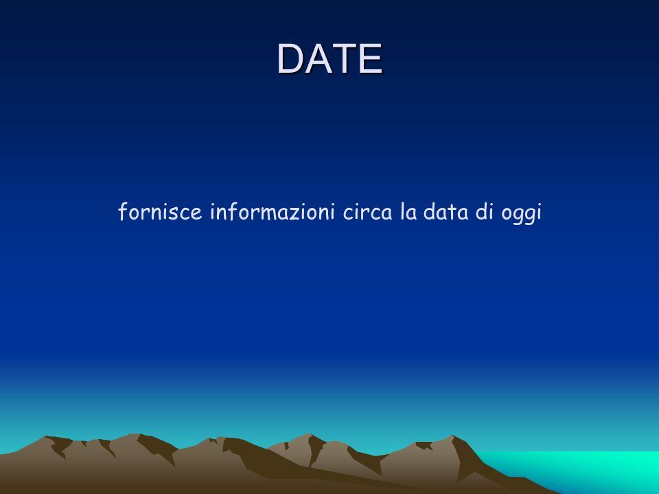DATE fornisce informazioni circa la data di oggi