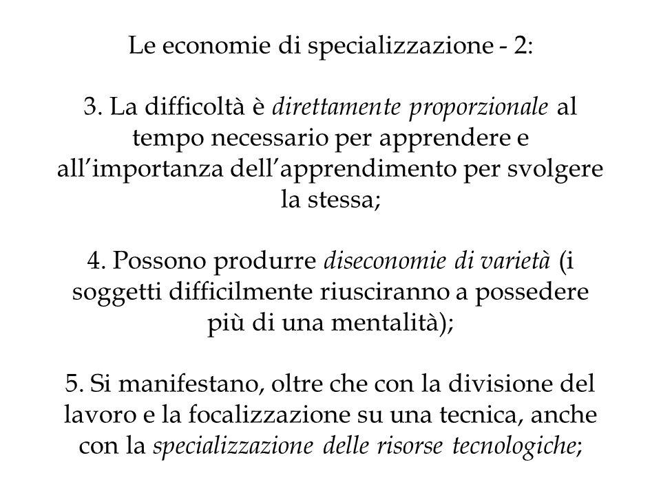 Le economie di specializzazione - 2: 3. La difficoltà è direttamente proporzionale al tempo necessario per apprendere e allimportanza dellapprendiment