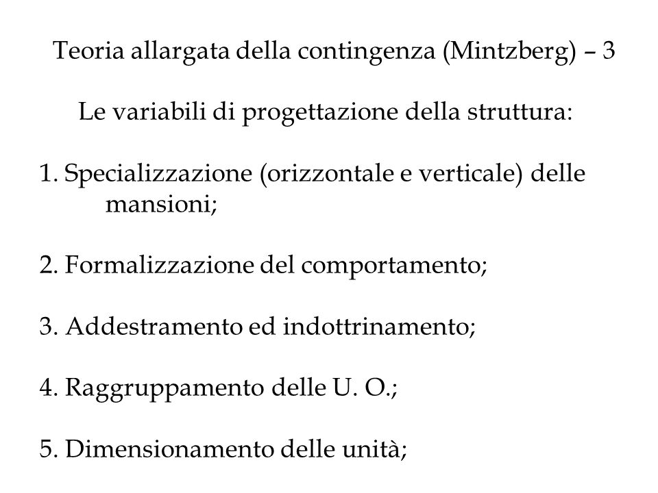 Teoria allargata della contingenza (Mintzberg) – 3 Le variabili di progettazione della struttura: 1. Specializzazione (orizzontale e verticale) delle