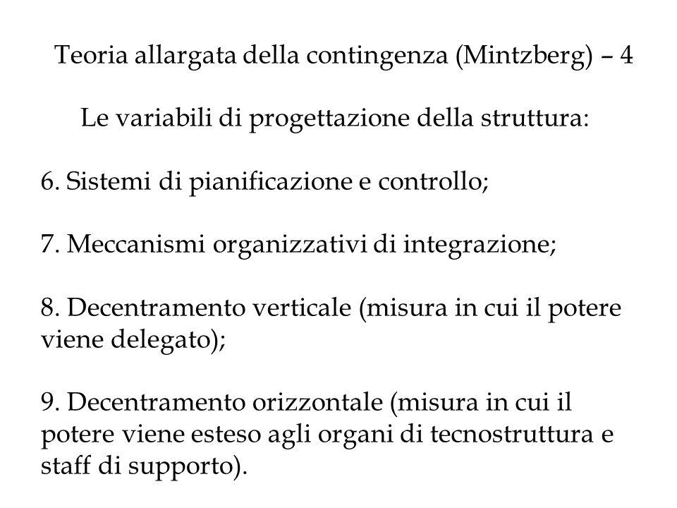 Teoria allargata della contingenza (Mintzberg) – 4 Le variabili di progettazione della struttura: 6. Sistemi di pianificazione e controllo; 7. Meccani