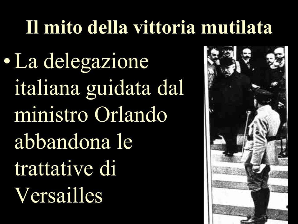 Il mito della vittoria mutilata La delegazione italiana guidata dal ministro Orlando abbandona le trattative di Versailles