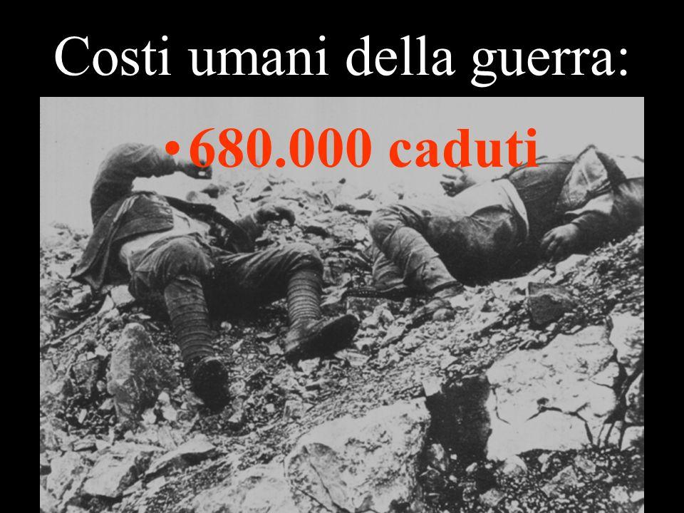Costi umani della guerra: 680.000 caduti