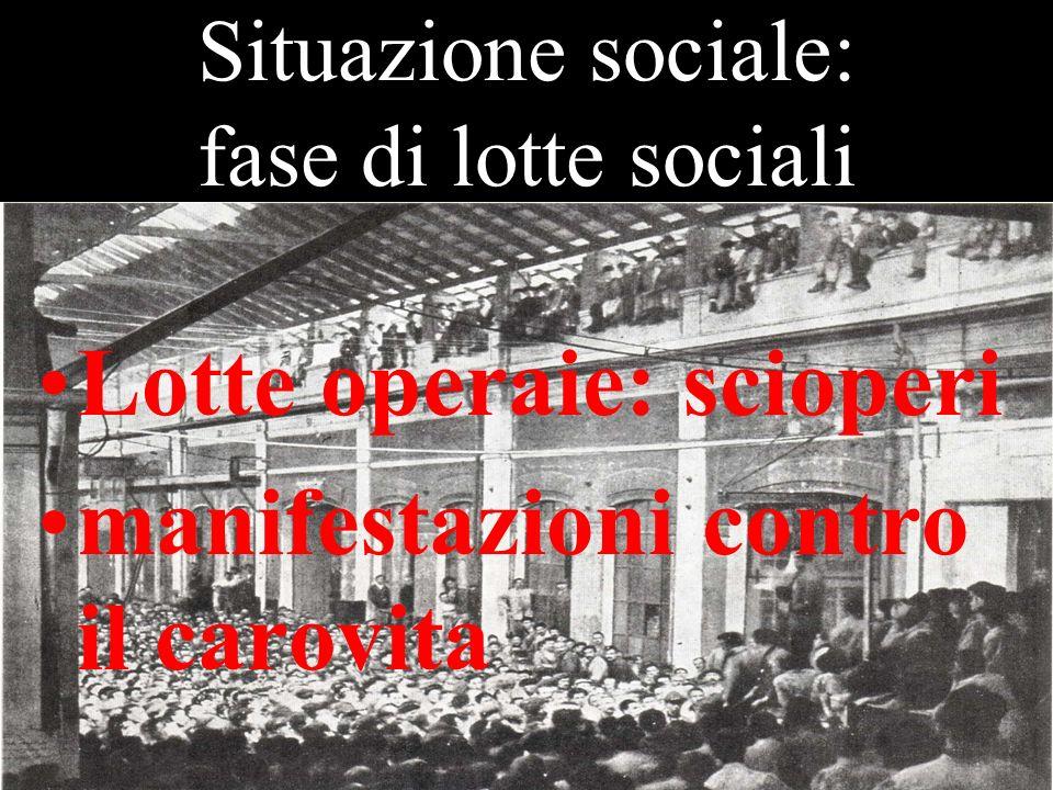 Situazione sociale: fase di lotte sociali Lotte contadine: occupazione delle terre (promesse verso la fine della guerra)