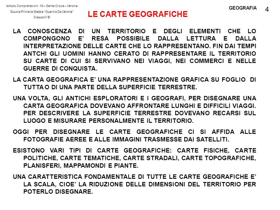 GEOGRAFIA I TIPI DI CARTE GEOGRAFICHE 1 CARTA FISICA: riportano gli elementi naturali di un territorio, montagne, laghi, etc..