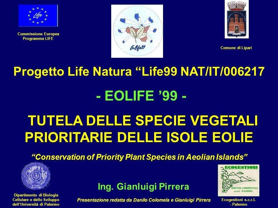 Commissione Europea Programma LIFE Comune di Lipari Dipartimento di Biologia Cellulare e dello Sviluppo dellUniversità di Palermo Ecogestioni s.c.r.l.