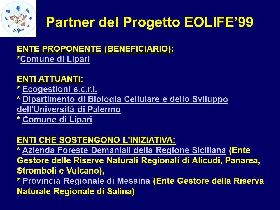 Partner del Progetto EOLIFE99 ENTE PROPONENTE (BENEFICIARIO): *Comune di LipariComune di Lipari ENTI ATTUANTI: * Ecogestioni s.c.r.l. * Dipartimento d