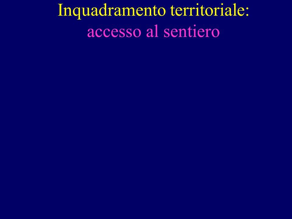 Inquadramento territoriale: accesso al sentiero