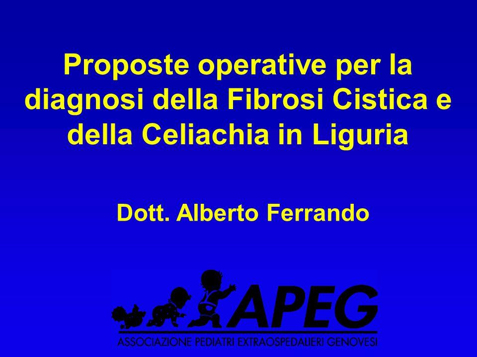 Dott. Alberto Ferrando Proposte operative per la diagnosi della Fibrosi Cistica e della Celiachia in Liguria