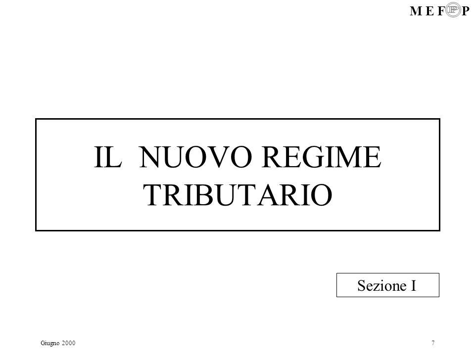 M E F P Giugno 20007 IL NUOVO REGIME TRIBUTARIO Sezione I
