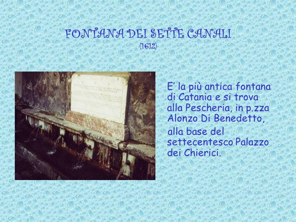 LA FONTANELLA DI SANT AGATA O FONTE LANARIA ( 1621) Nellultimo tratto della via Dusmet, a ridosso delle cinquecentesche mura di Carlo V, cè una piccola fontana dedicata a santAgata fatta erigere dal governatore Francesco Lanario, a ricordo del punto da dove il corpo della santa venne imbarcato alla volta di Costantinopoli dal generale bizantino Giorgio Maniace nel 1040.