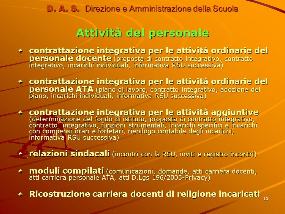 10 D. A. S. Direzione e Amministrazione della Scuola Attività del personale contrattazione integrativa per le attività ordinarie del personale docente