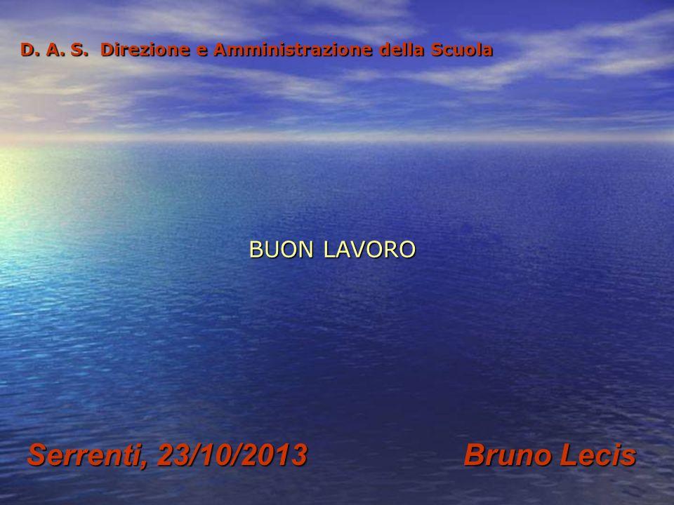 16 BUON LAVORO D. A. S. Direzione e Amministrazione della Scuola Serrenti, 23/10/2013 Bruno Lecis