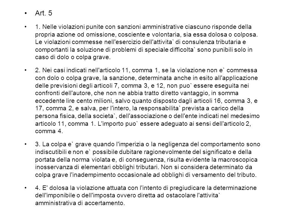 Art. 5 1. Nelle violazioni punite con sanzioni amministrative ciascuno risponde della propria azione od omissione, cosciente e volontaria, sia essa do