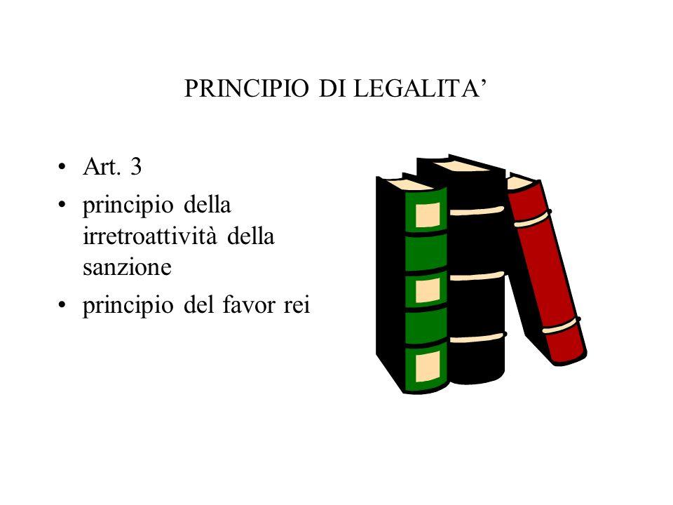 PRINCIPIO DI LEGALITA Art. 3 principio della irretroattività della sanzione principio del favor rei
