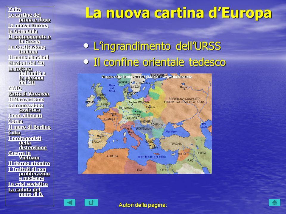 Autori della pagina: Lingrandimento dellURSS Lingrandimento dellURSS Il confine orientale tedesco Il confine orientale tedesco LItalia LItalia 104 104