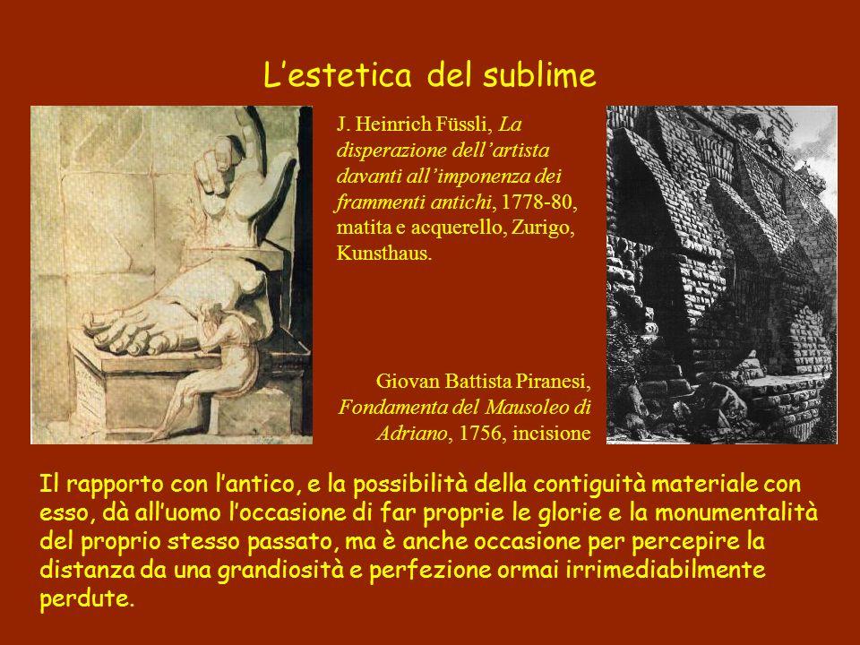 Lestetica del sublime J. Heinrich Füssli, La disperazione dellartista davanti allimponenza dei frammenti antichi, 1778-80, matita e acquerello, Zurigo
